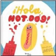 Hola, Hot Dog