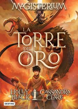 Resultado de imagen de La torre de oro (Magisterium V) Cassandra Clare, Holly Black