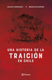 Una historia de la traición en Chile