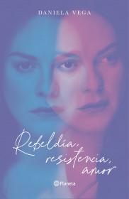 Rebeldía, resistencia, amor
