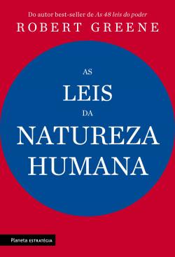 As leis das natureza humana - Robert Greene | Planeta de Libros