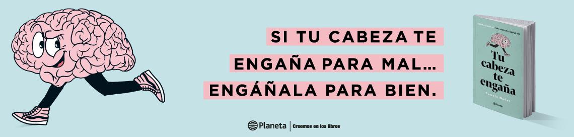 388_1_POP-enero_Banner_web-Planeta_Tu-cabeza-te-engana.png